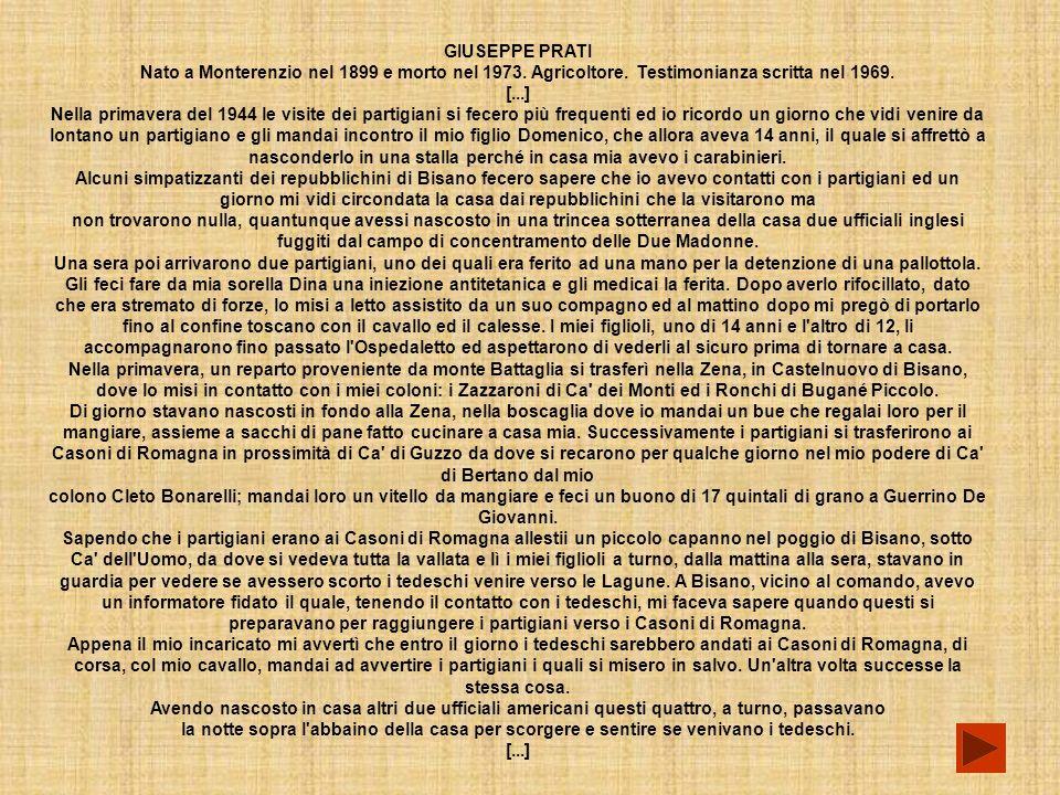 GIUSEPPE PRATI Nato a Monterenzio nel 1899 e morto nel 1973. Agricoltore. Testimonianza scritta nel 1969.