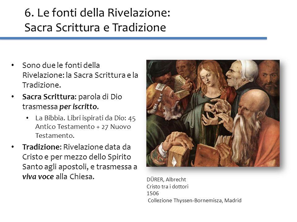 6. Le fonti della Rivelazione: Sacra Scrittura e Tradizione