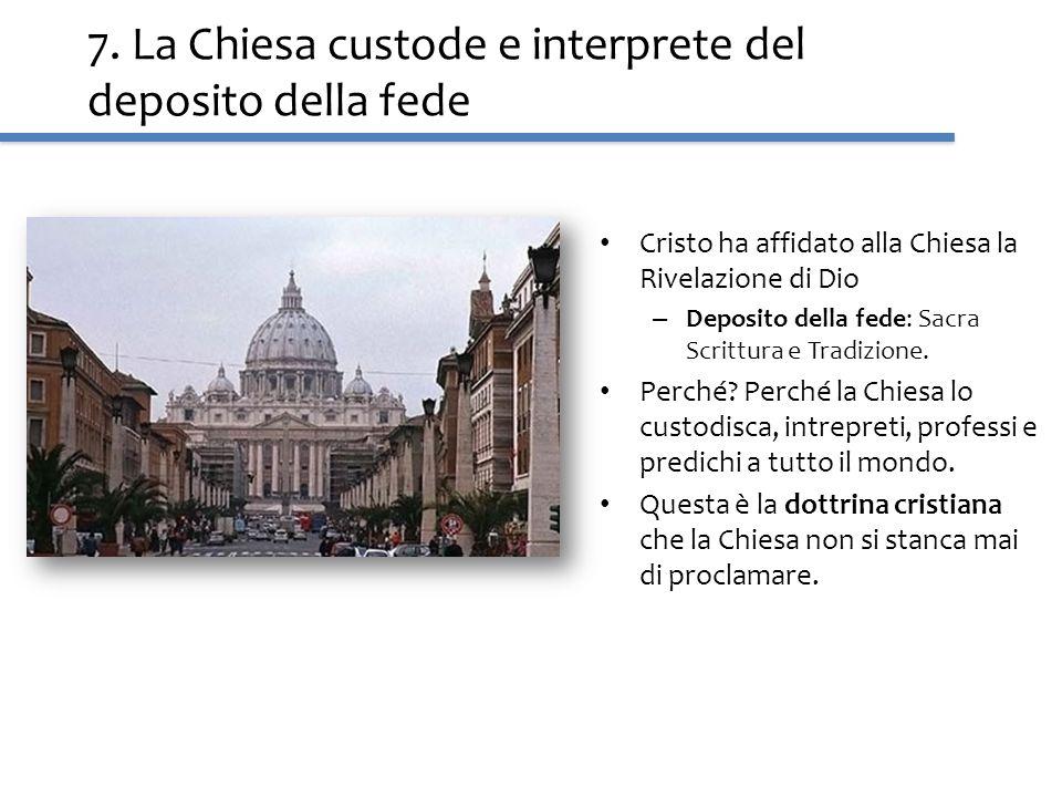 7. La Chiesa custode e interprete del deposito della fede