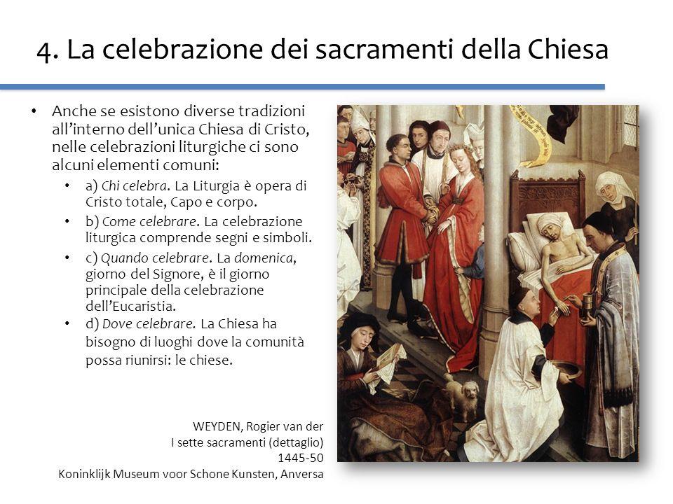 4. La celebrazione dei sacramenti della Chiesa