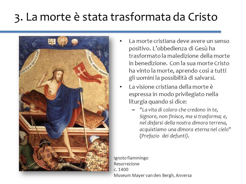 3. La morte è stata trasformata da Cristo