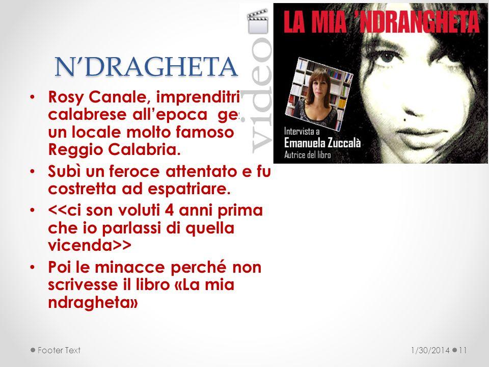 N'DRAGHETA Rosy Canale, imprenditrice calabrese all'epoca gestiva un locale molto famoso a Reggio Calabria.