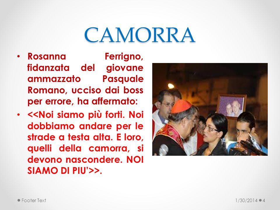 CAMORRA Rosanna Ferrigno, fidanzata del giovane ammazzato Pasquale Romano, ucciso dai boss per errore, ha affermato:
