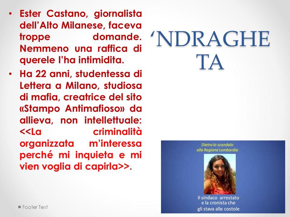'NDRAGHETA Ester Castano, giornalista dell'Alto Milanese, faceva troppe domande. Nemmeno una raffica di querele l'ha intimidita.