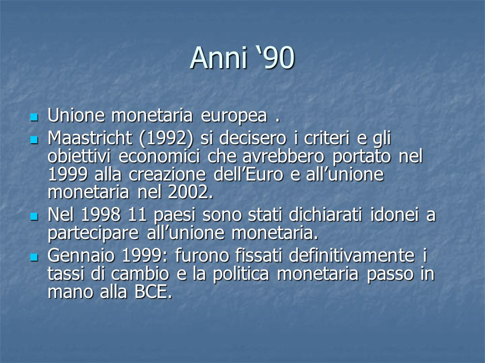 Anni '90 Unione monetaria europea .