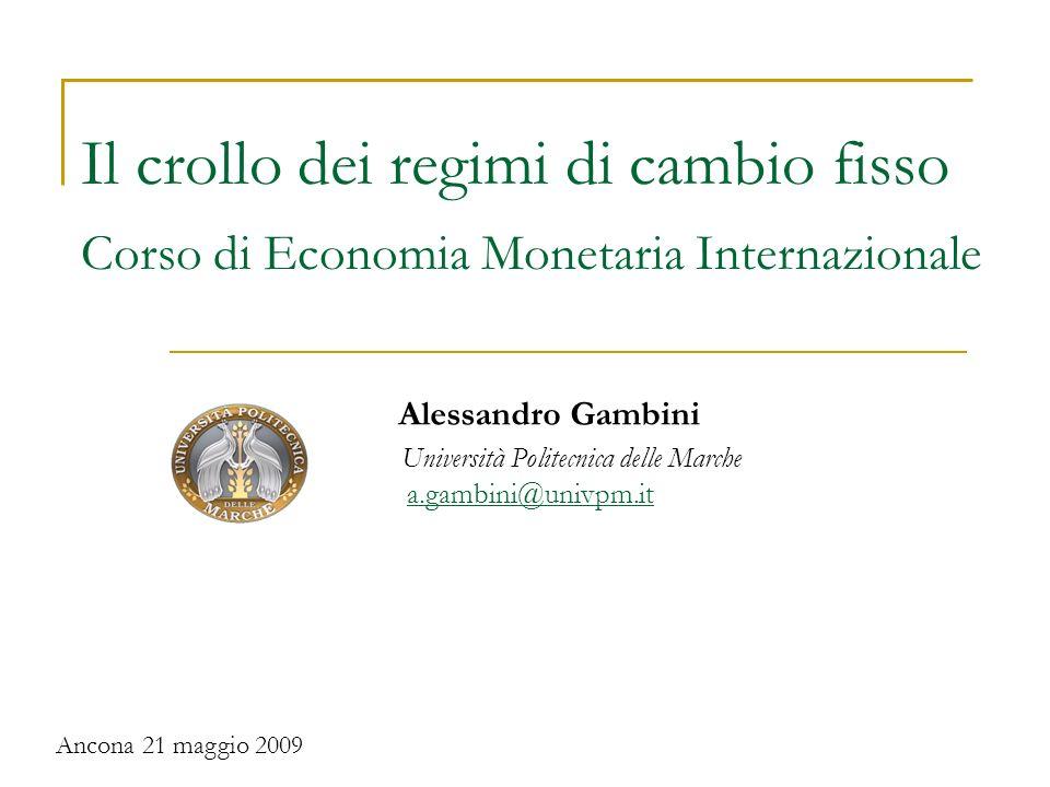 Il crollo dei regimi di cambio fisso Corso di Economia Monetaria Internazionale