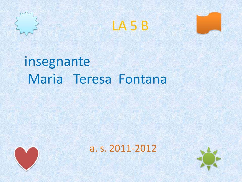 LA 5 B insegnante Maria Teresa Fontana