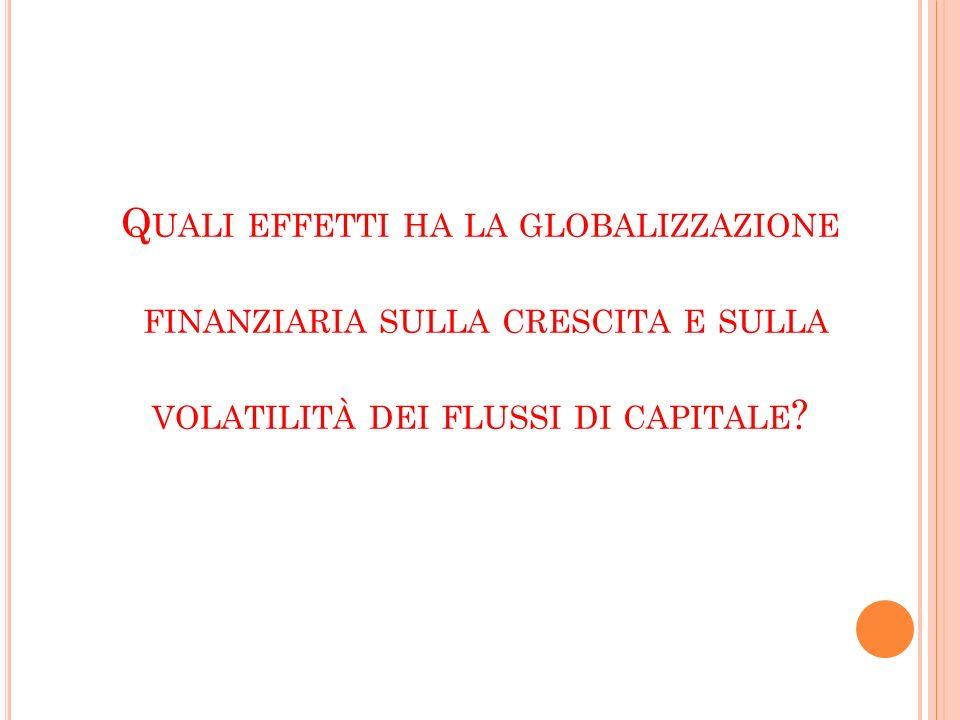 Quali effetti ha la globalizzazione finanziaria sulla crescita e sulla volatilità dei flussi di capitale