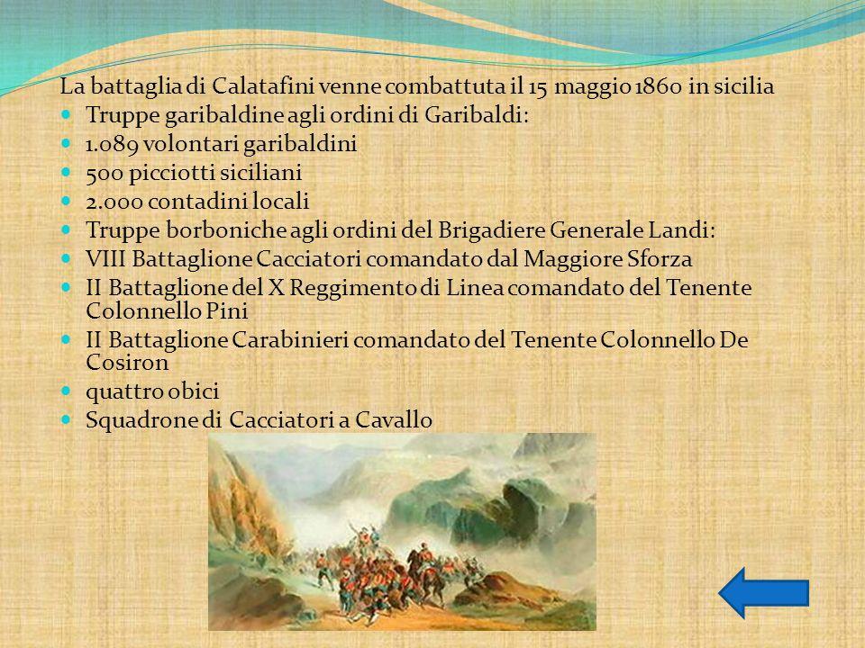 La battaglia di Calatafini venne combattuta il 15 maggio 1860 in sicilia