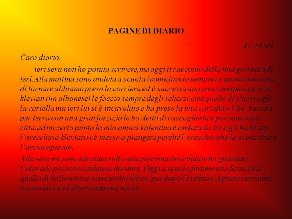 PAGINE DI DIARIO 31/10/09. Caro diario,