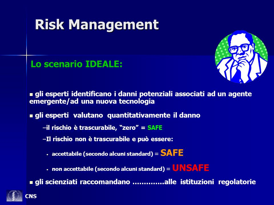 Risk Management Lo scenario IDEALE: