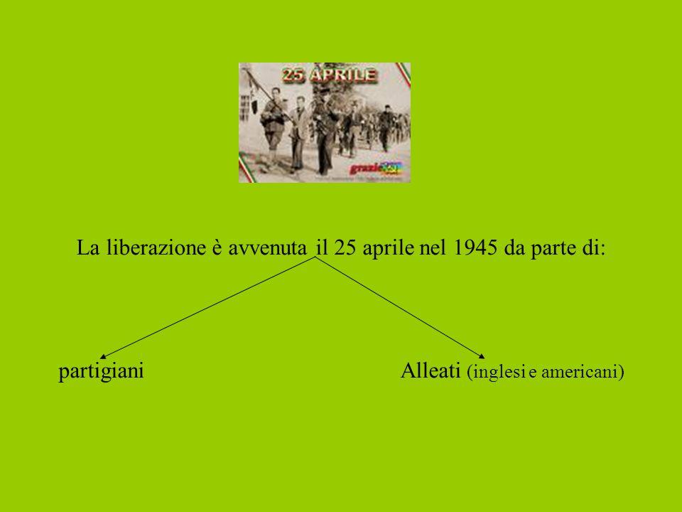 La liberazione è avvenuta il 25 aprile nel 1945 da parte di: