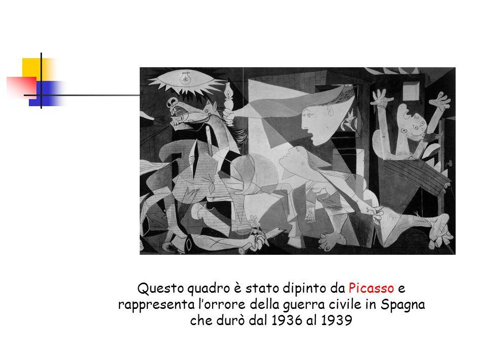 Questo quadro è stato dipinto da Picasso e rappresenta l'orrore della guerra civile in Spagna che durò dal 1936 al 1939