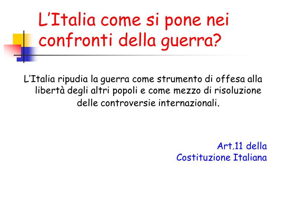 L'Italia come si pone nei confronti della guerra