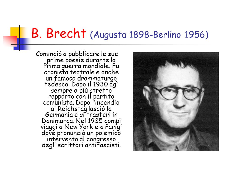 B. Brecht (Augusta 1898-Berlino 1956)