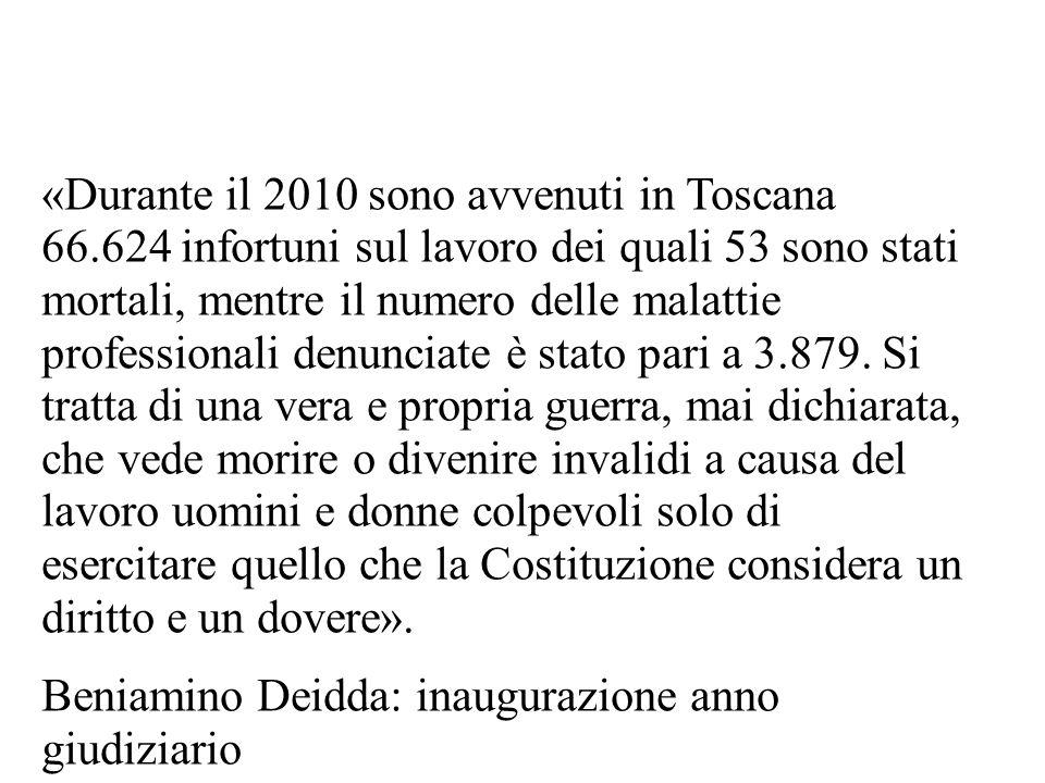 «Durante il 2010 sono avvenuti in Toscana 66