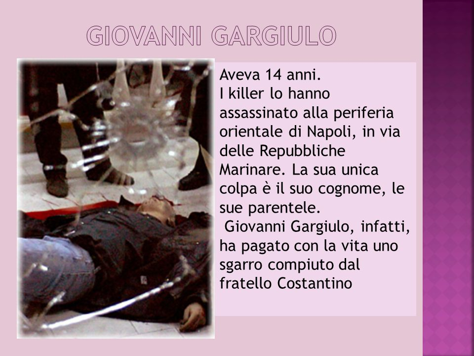 GIOVANNI GARGIULO Aveva 14 anni.