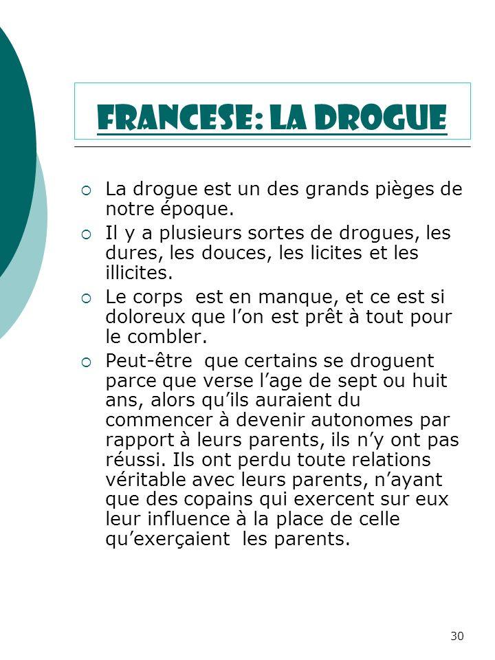 Francese: la drogue La drogue est un des grands pièges de notre époque.