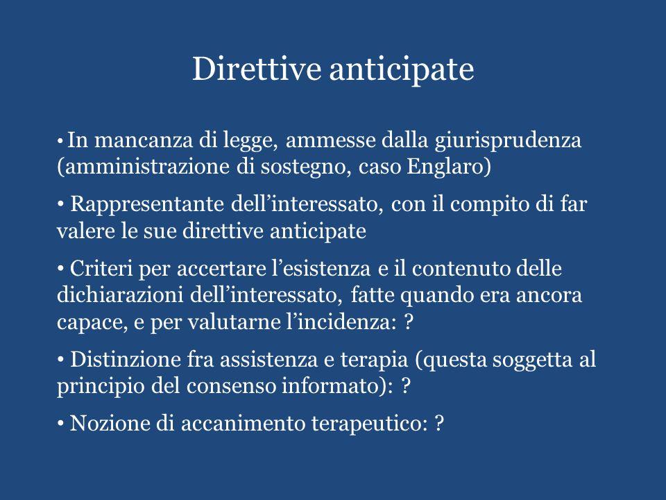 Direttive anticipate In mancanza di legge, ammesse dalla giurisprudenza (amministrazione di sostegno, caso Englaro)