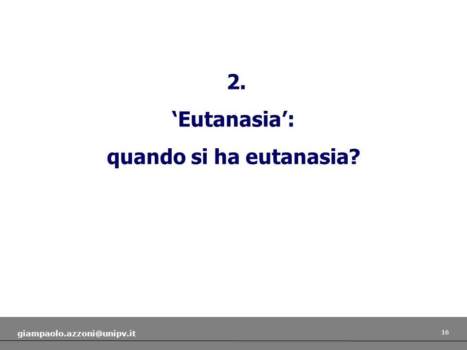 2. 'Eutanasia': quando si ha eutanasia