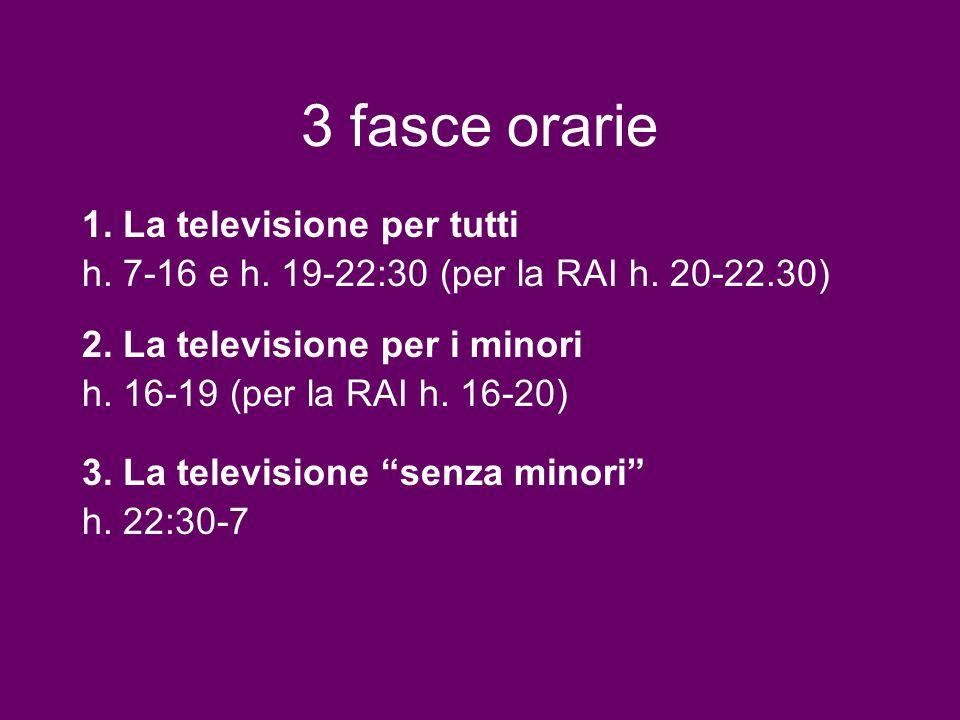 3 fasce orarie 1. La televisione per tutti
