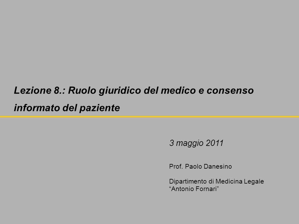 Lezione 8.: Ruolo giuridico del medico e consenso informato del paziente