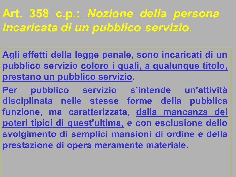 Art. 358 c.p.: Nozione della persona incaricata di un pubblico servizio.