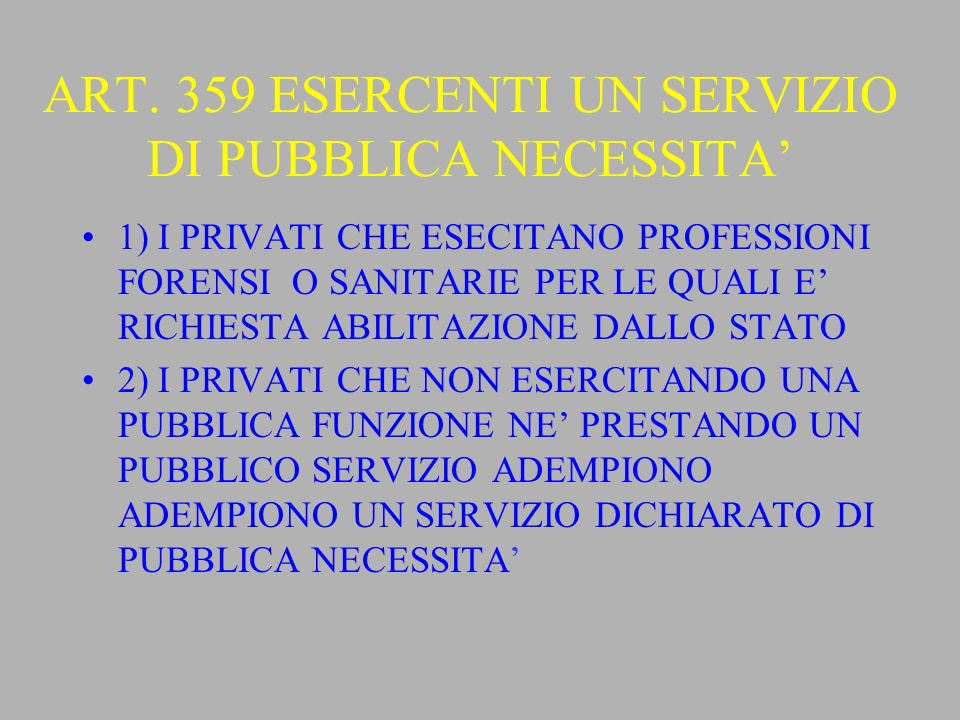 ART. 359 ESERCENTI UN SERVIZIO DI PUBBLICA NECESSITA'