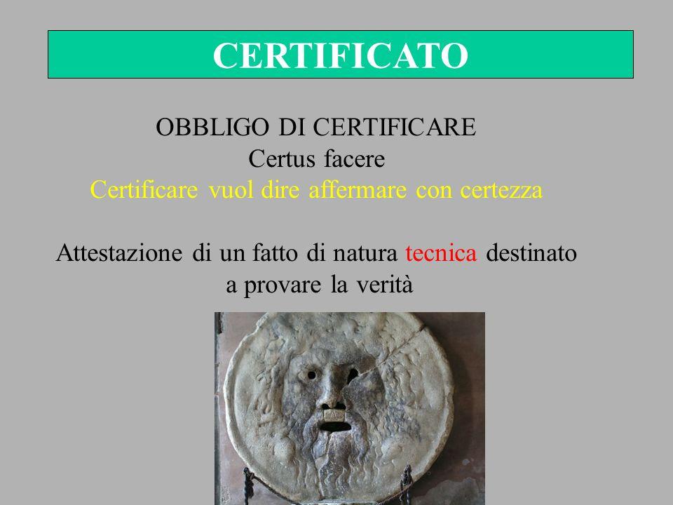 CERTIFICATO OBBLIGO DI CERTIFICARE Certus facere