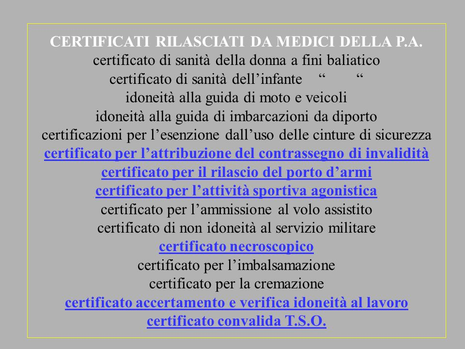 CERTIFICATI RILASCIATI DA MEDICI DELLA P.A.