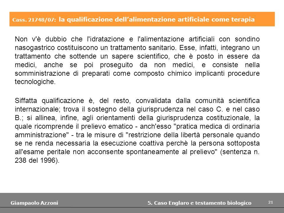 Cass. 21748/07: la qualificazione dell'alimentazione artificiale come terapia