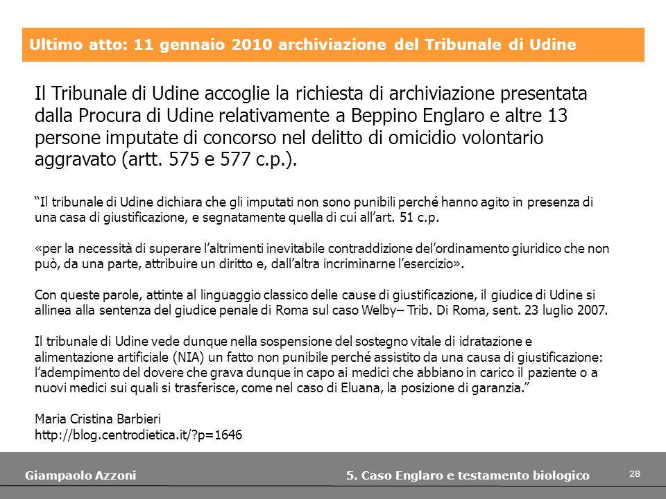 Ultimo atto: 11 gennaio 2010 archiviazione del Tribunale di Udine