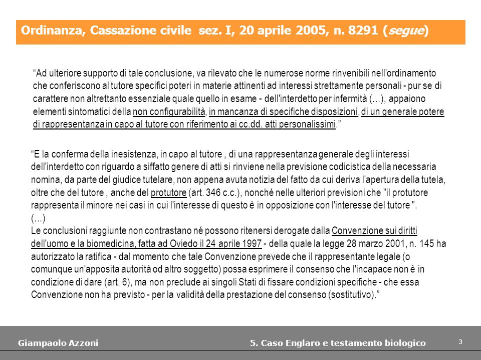 Ordinanza, Cassazione civile sez. I, 20 aprile 2005, n. 8291 (segue)