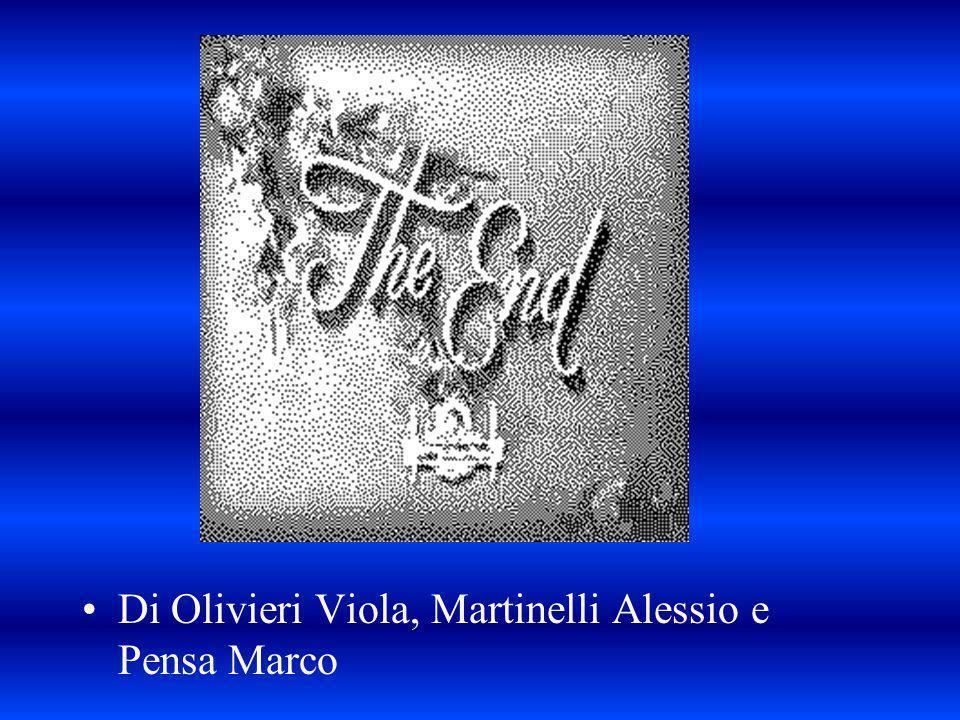 Di Olivieri Viola, Martinelli Alessio e Pensa Marco