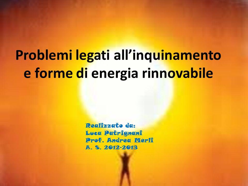 Problemi legati all'inquinamento e forme di energia rinnovabile
