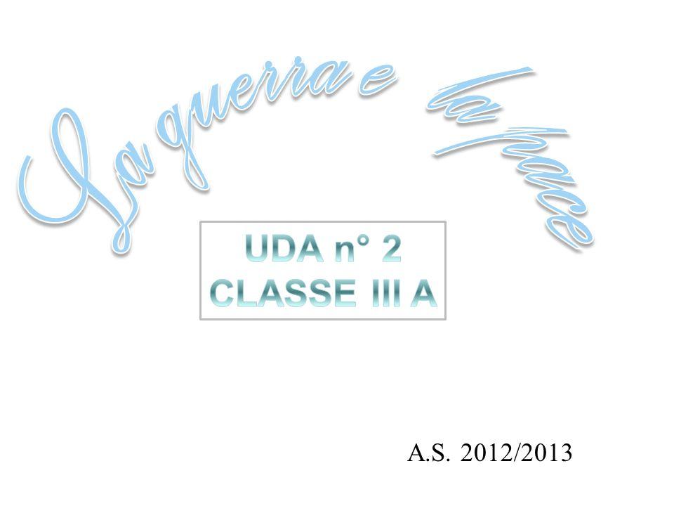 La guerra e la pace UDA n° 2 CLASSE III A A.S. 2012/2013