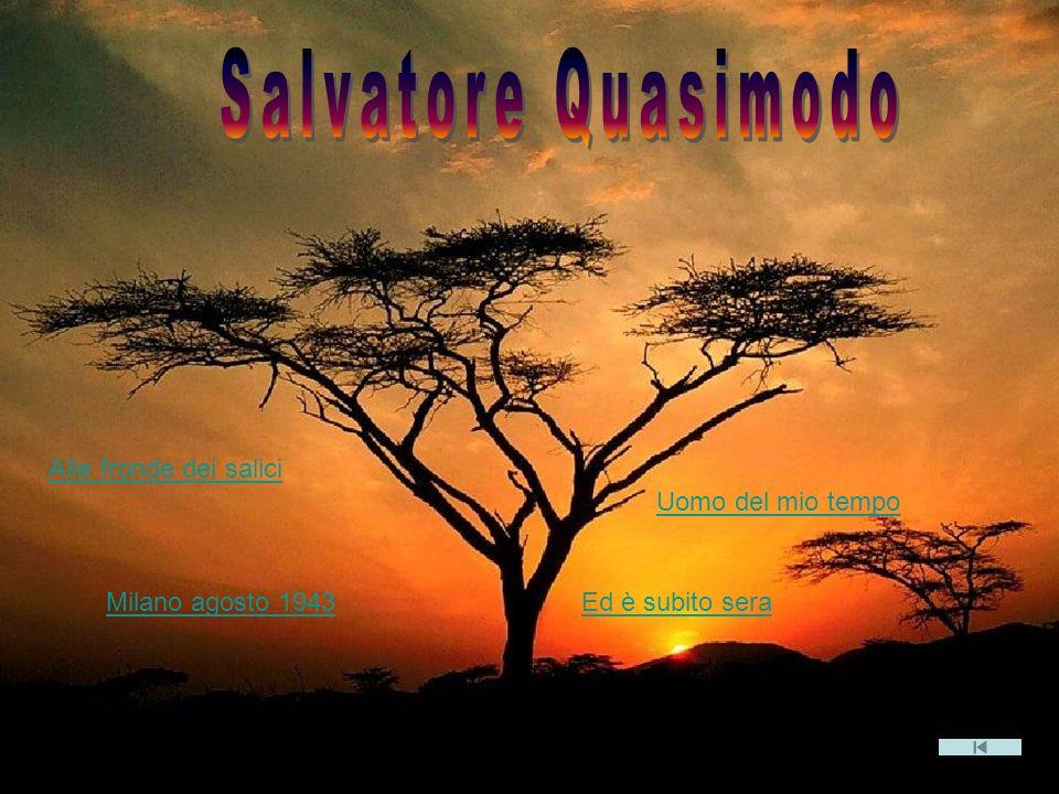 Salvatore Quasimodo S. QUASIMODO Alle fronde dei salici