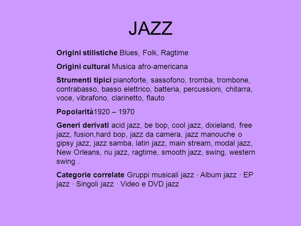 JAZZ Origini stilistiche Blues, Folk, Ragtime