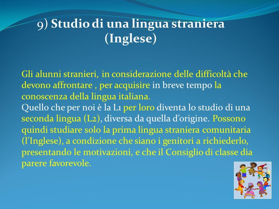 9) Studio di una lingua straniera (Inglese)