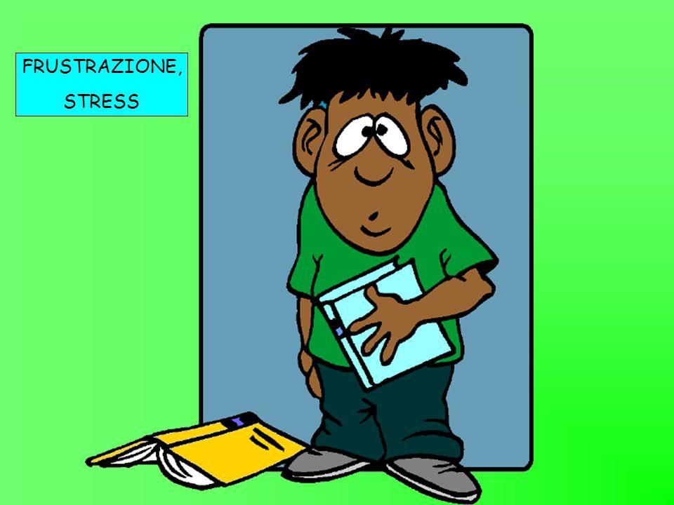 FRUSTRAZIONE, STRESS