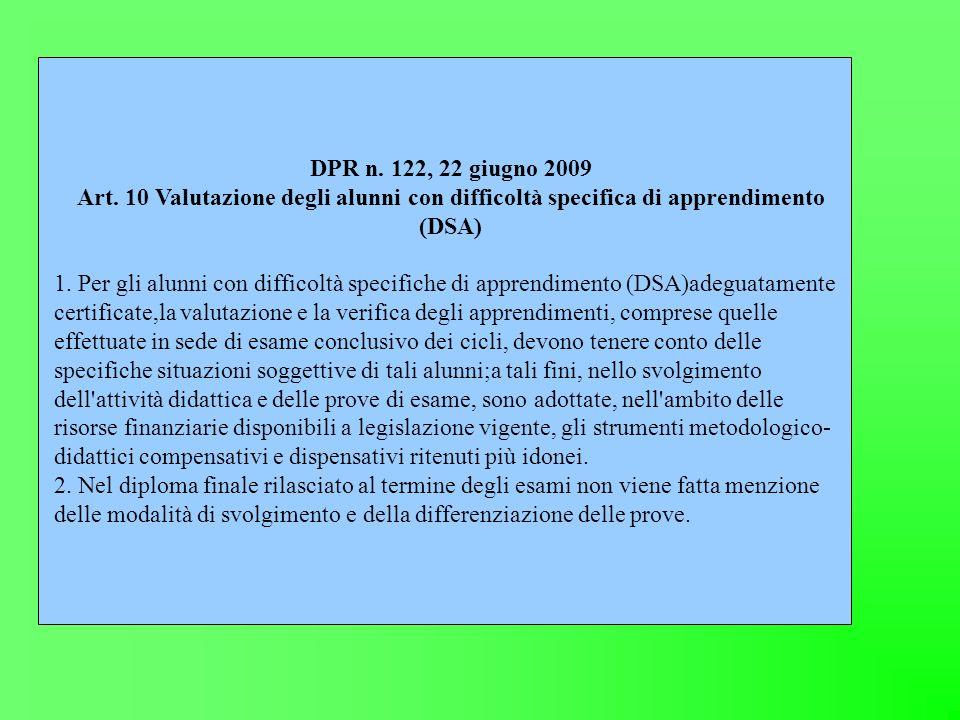DPR n. 122, 22 giugno 2009 Art. 10 Valutazione degli alunni con difficoltà specifica di apprendimento (DSA)