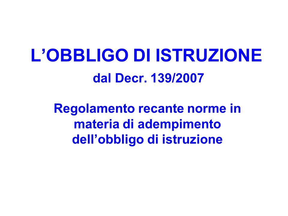 L'OBBLIGO DI ISTRUZIONE dal Decr. 139/2007