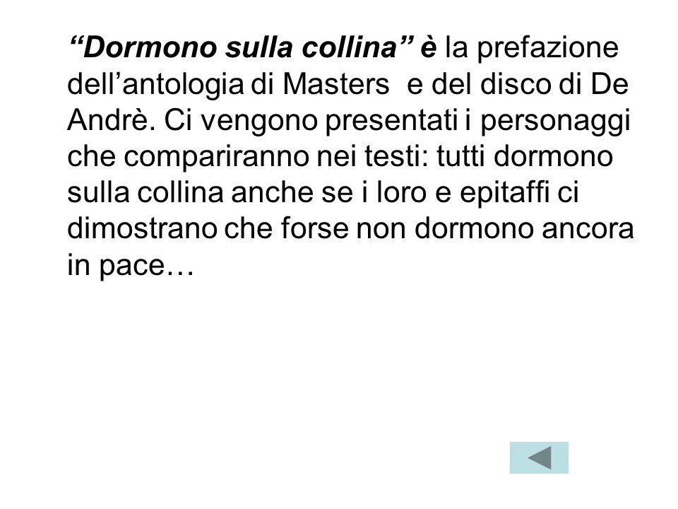 Dormono sulla collina è la prefazione dell'antologia di Masters e del disco di De Andrè.