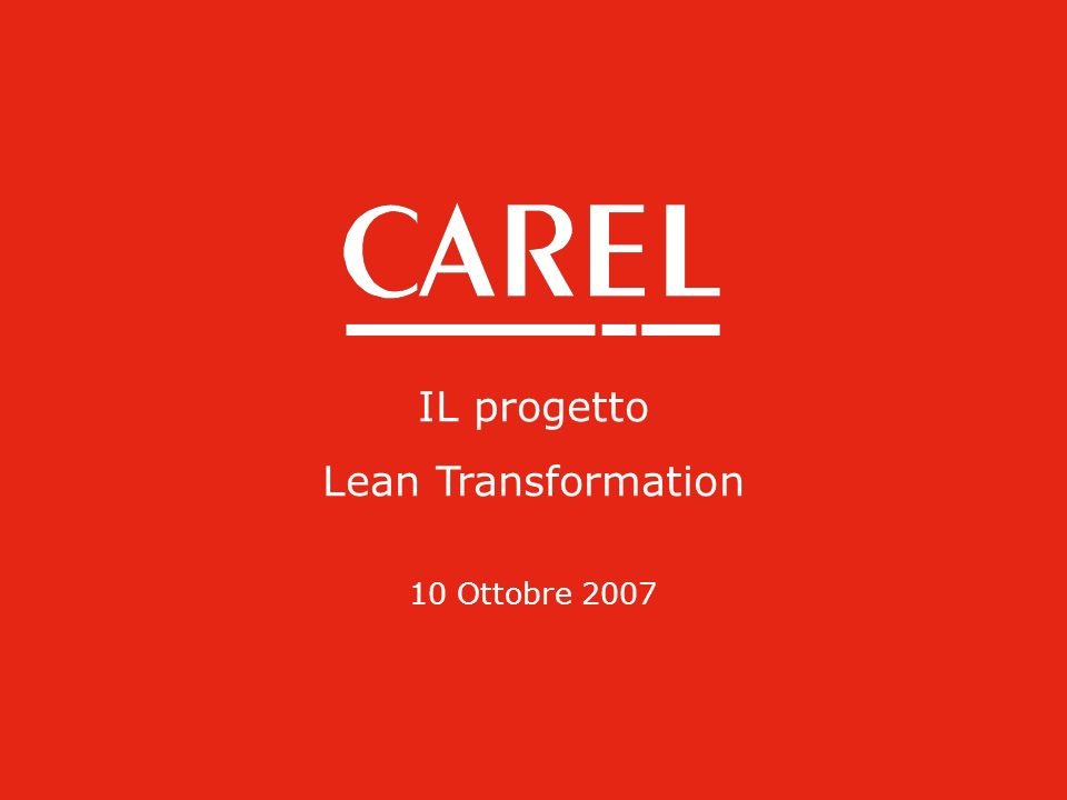 IL progetto Lean Transformation 10 Ottobre 2007