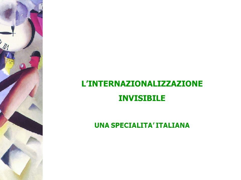 L'INTERNAZIONALIZZAZIONE UNA SPECIALITA' ITALIANA