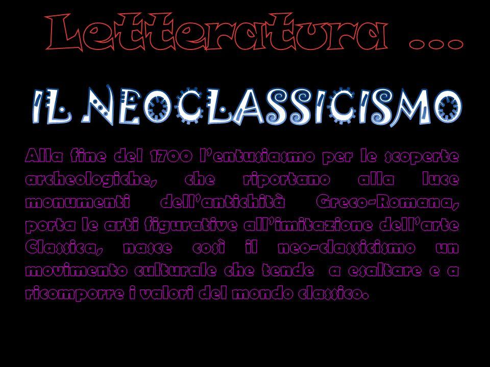 Letteratura … IL NEOCLASSICISMO