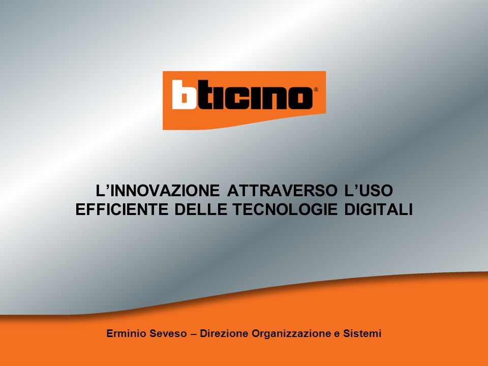 L'INNOVAZIONE ATTRAVERSO L'USO EFFICIENTE DELLE TECNOLOGIE DIGITALI
