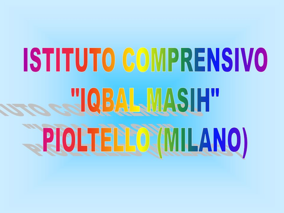 ISTITUTO COMPRENSIVO IQBAL MASIH PIOLTELLO (MILANO)
