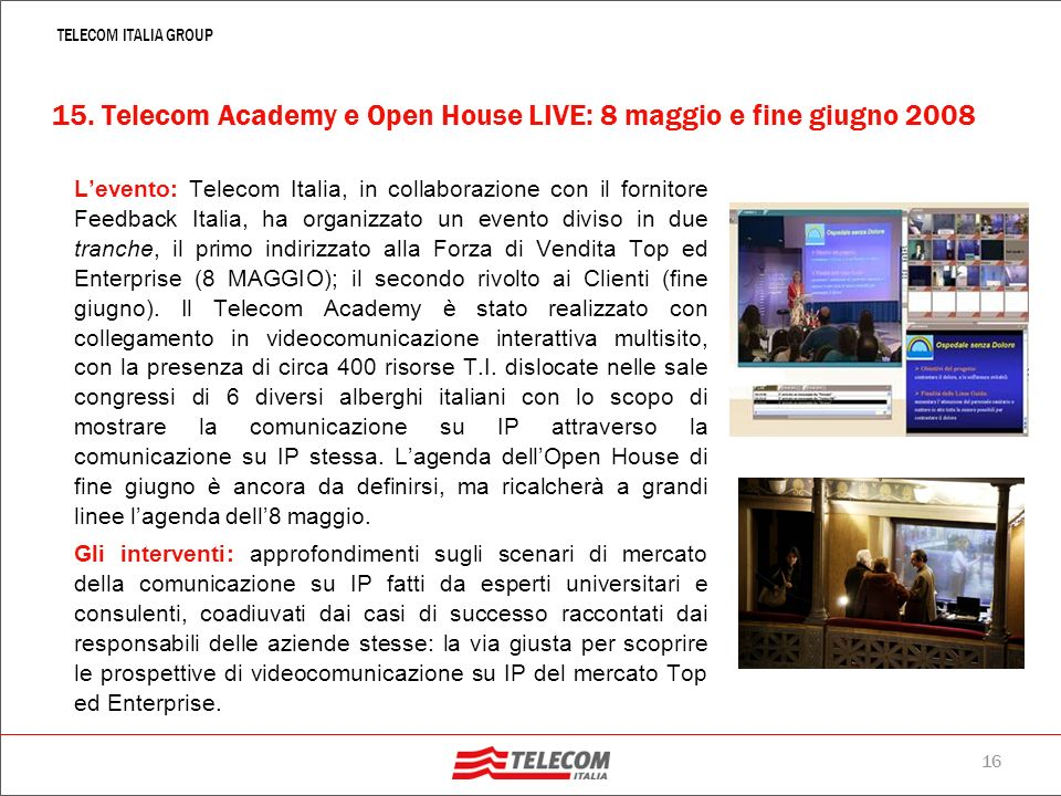 15. Telecom Academy e Open House LIVE: 8 maggio e fine giugno 2008