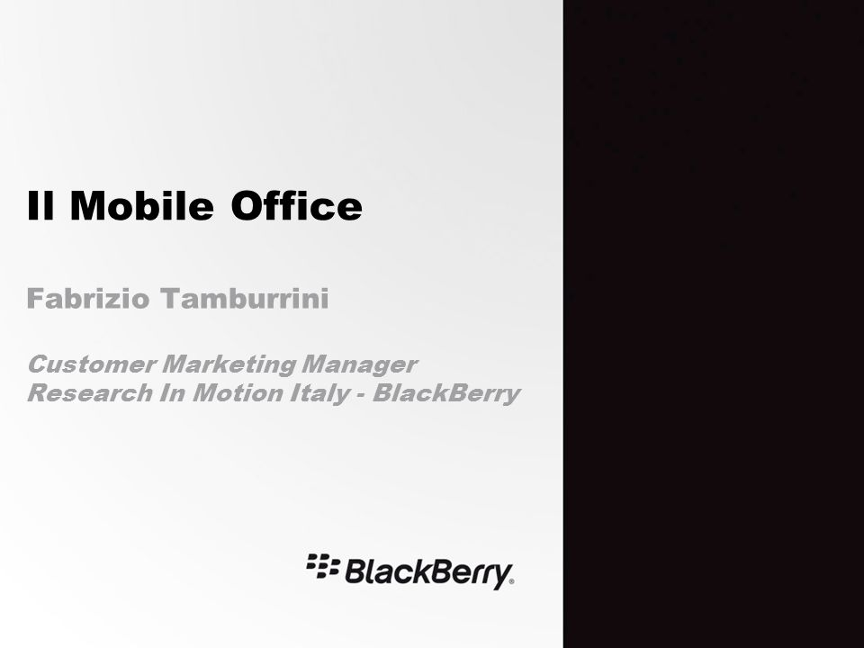 Il Mobile Office Fabrizio Tamburrini Customer Marketing Manager